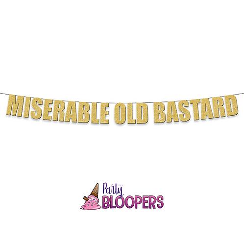 MISERABLE OLD BASTARD