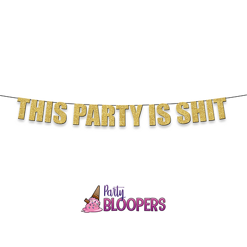 THIS PARTY IS SHIT