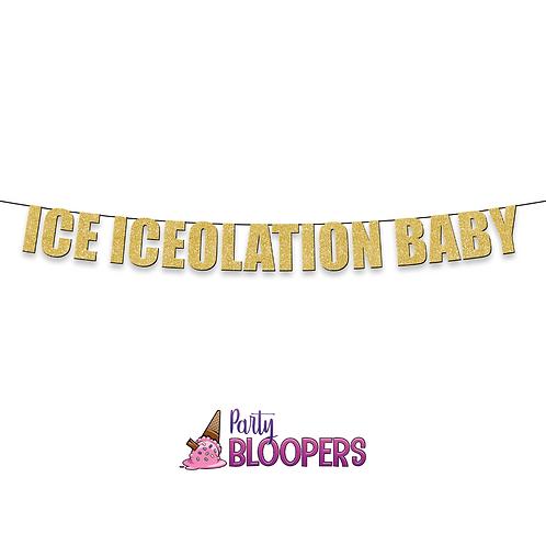 ICE ICEOLATION BABY