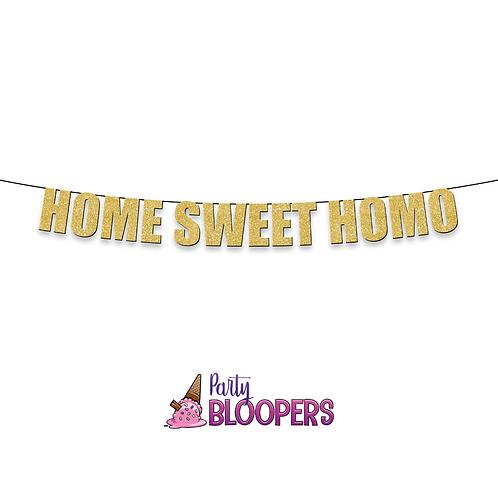 HOME SWEET HOMO