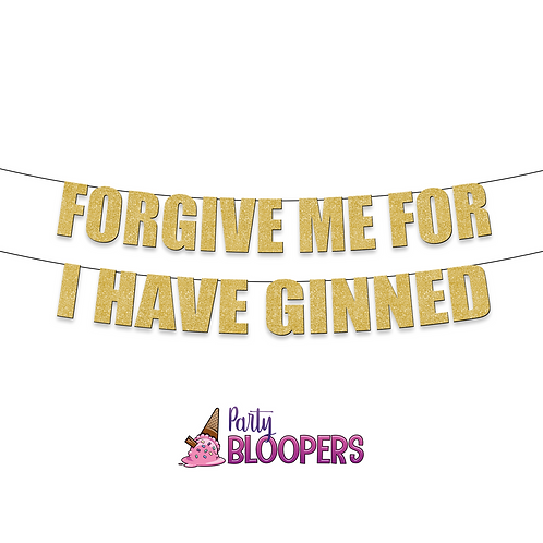 FORGIVE ME FOR I HAVE GINNED