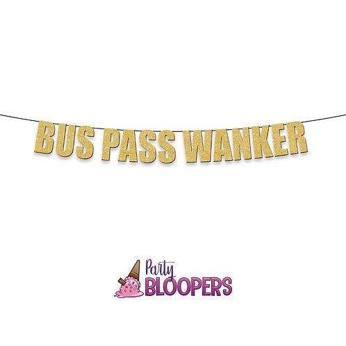BUS PASS WANKER