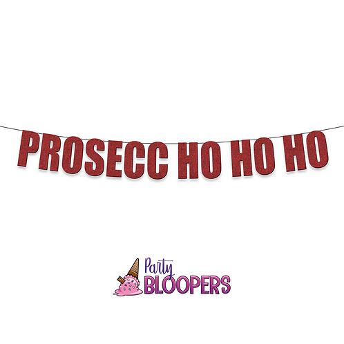 PROSECC HO HO HO