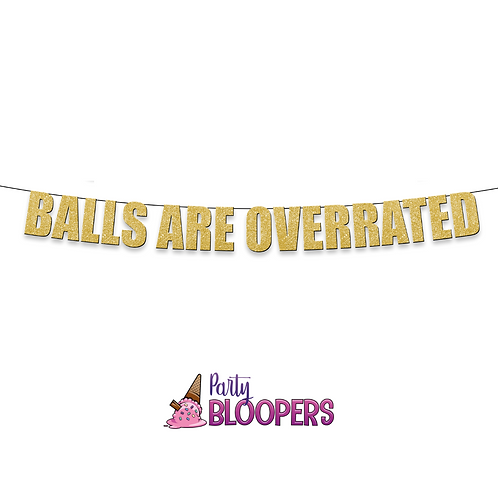 BALLS ARE OVERRATED