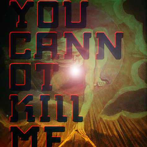 You Cannot Kill Me