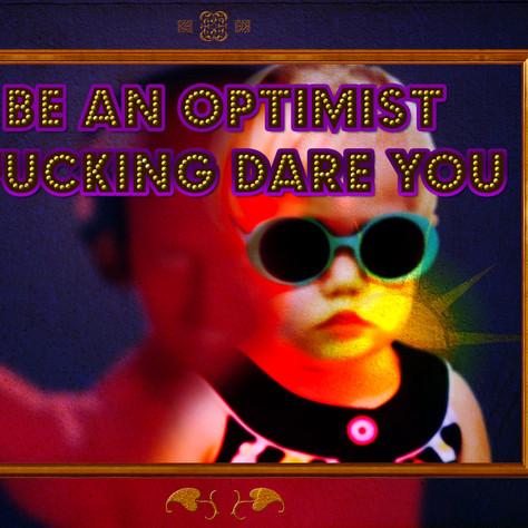 Be an Optimist