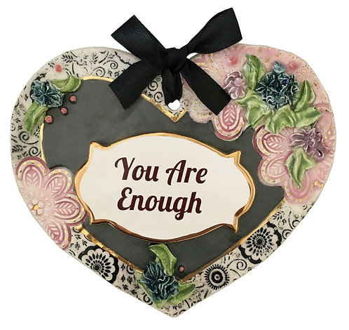 You are Enough Ceramic Heart