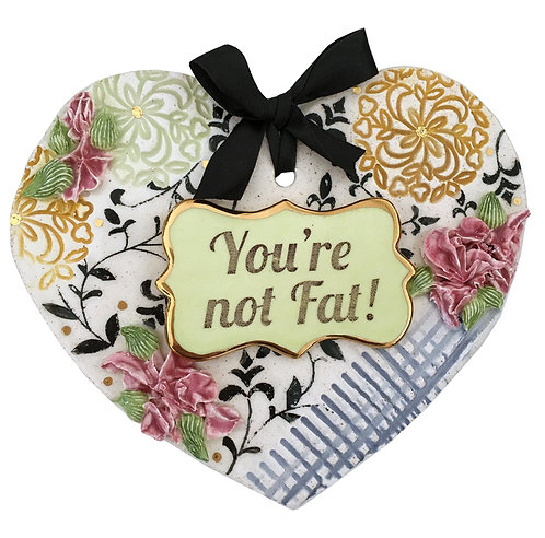 You're Not Fat Ceramic Heart