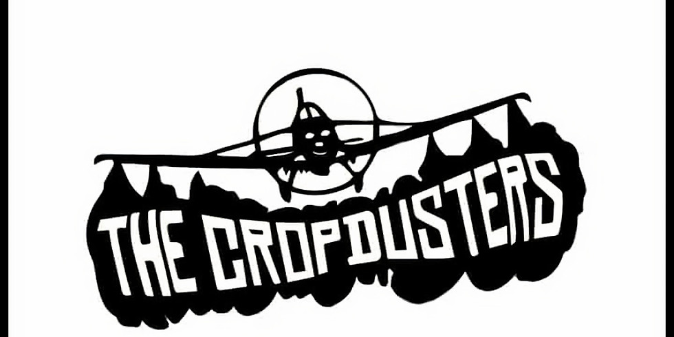 The Cropdusters Live