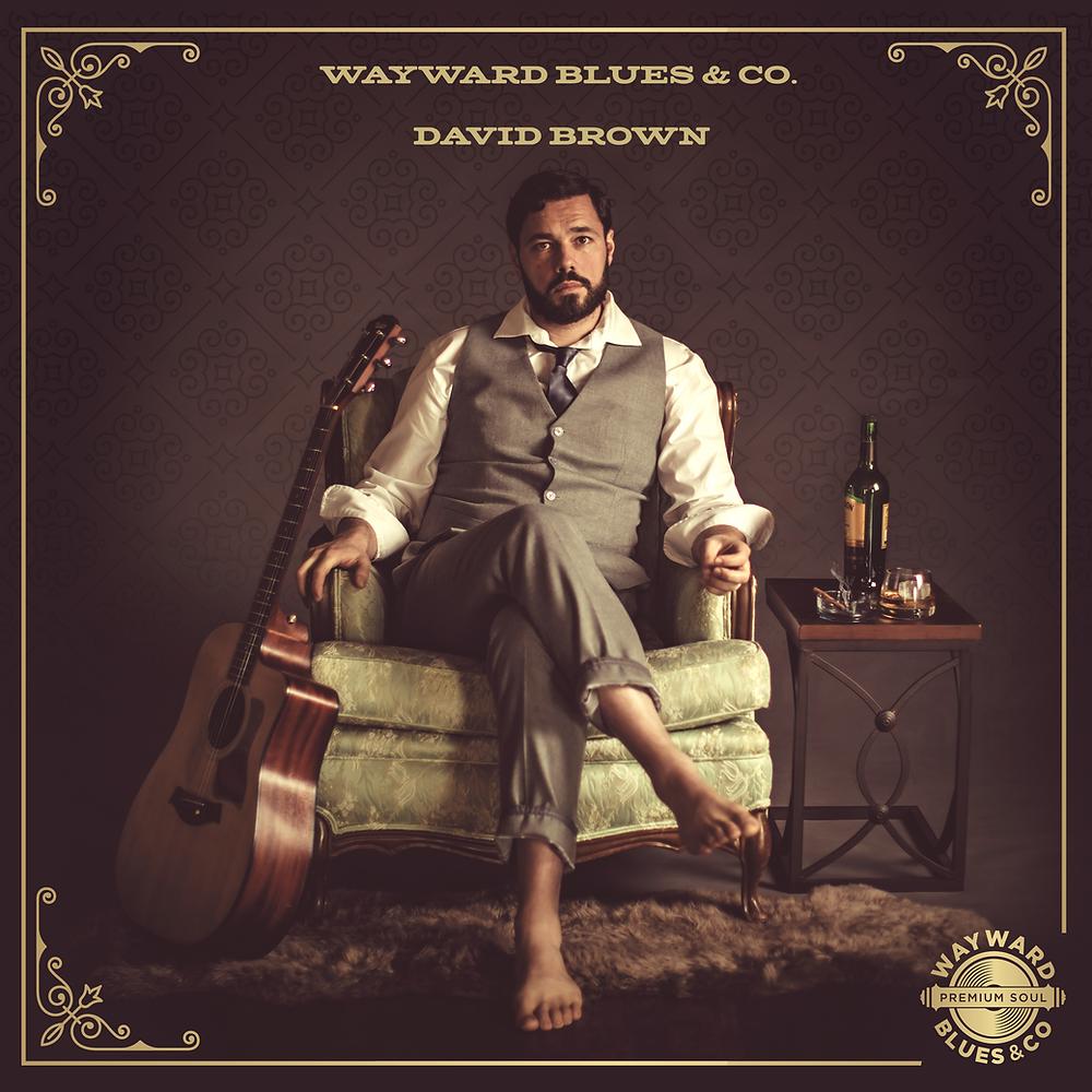 "David Brown's ""Wayward Blues & Co."" EP"