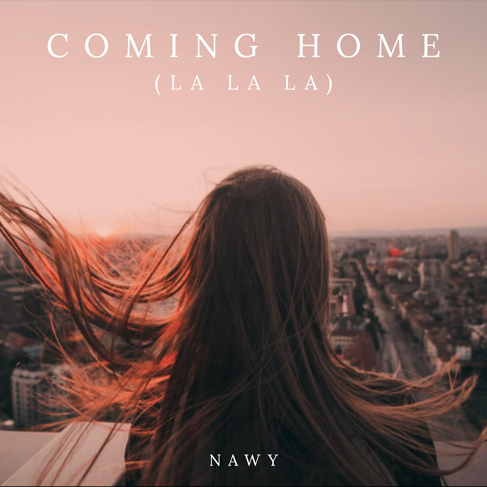 Nawy - Coming Home (La La La) | Music Republic Magazine