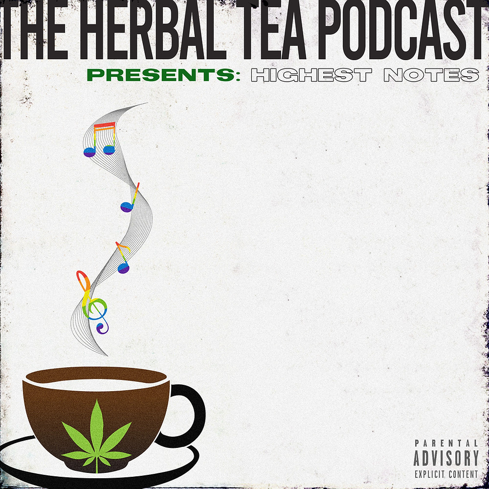 The Herbal Tea Podcast Presents: Highest Notes
