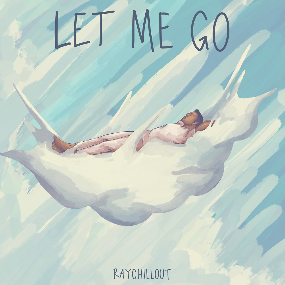 RAYCHILLOUT - let me go