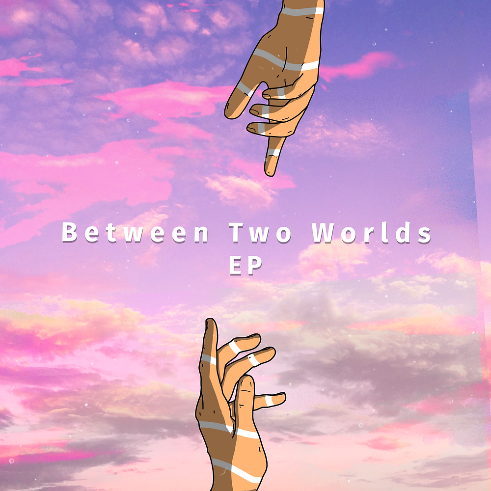 """EP """"Between Two World"""""""