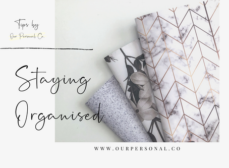 Tips To: Stay Organised