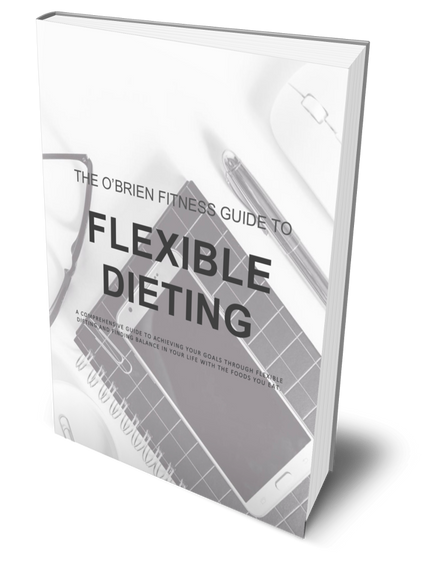 The O'Brien Fitness Guide to Flexible Dieting