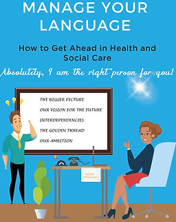 Manage your language How to get ahead in Health and Social Care Absolutely I am the right person for you book