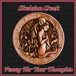 Skeleton Creek - Penny For Your Thoughts