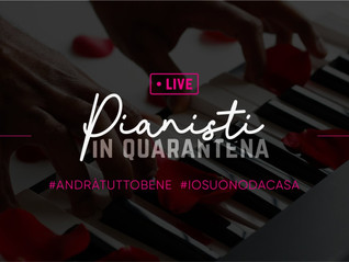 "Un week-end in musica con ""Pianisti in Quarantena"""