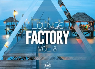 RNC MUSIC #LoungeFactory vol. 8