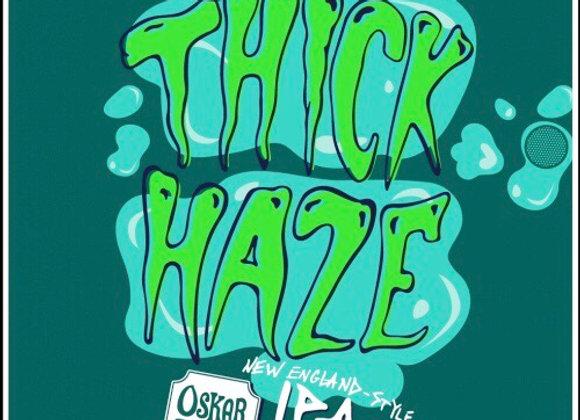 Thick Haze