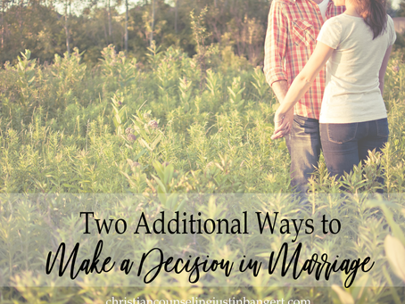 Two Additional Ways to Make a Decision in Marriage