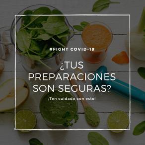 ¿Tus preparaciones son seguras?