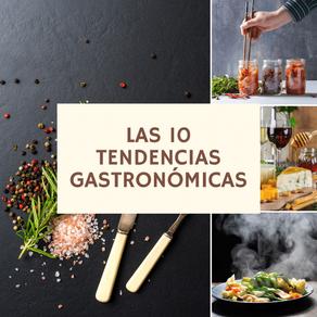 Las 10 TENDENCIAS gastronómicas