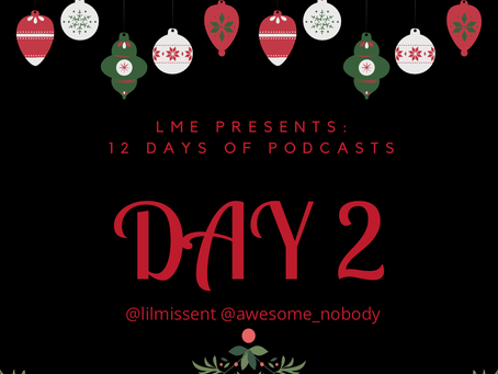 LME Presents 12 Days Podcasts- Day 2