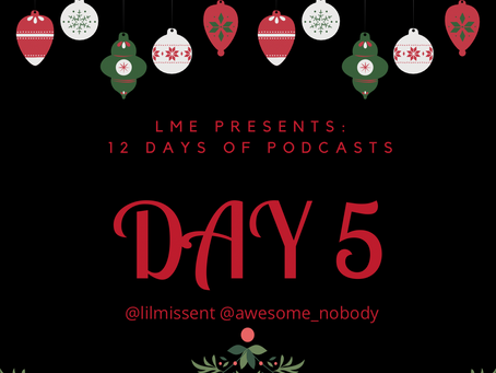 LME Presents 12 Days of Podcasts- Day 5