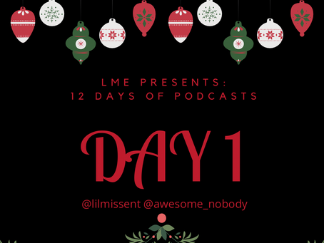 LME Presents 12 Days of Podcasts- Day 1
