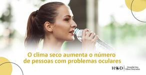 O clima seco aumenta o número de pessoas com problemas oculares