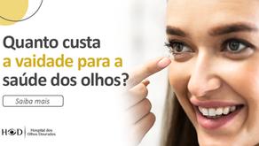 Quanto custa a vaidade para a saúde dos olhos?