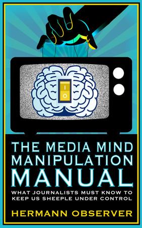 The Media Mind Manipulation Manual.jpg