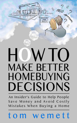 How To Make Better Homebuying Decisions.