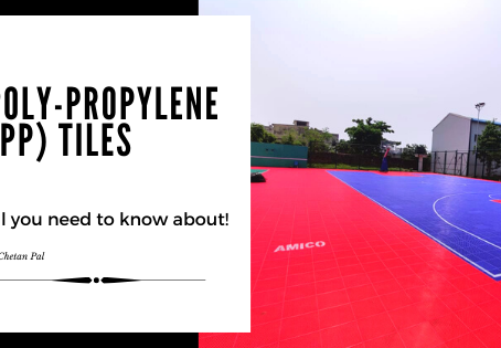 Poly-Propylene (PP) Tiles - all you need to know about!