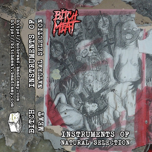 BITCH MEAT - Intsruments of Natural Selection tape