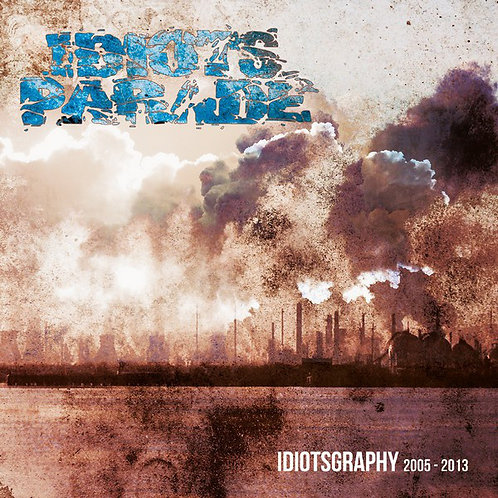 Idiots Parade ‎– Idiotsgraphy 2005 - 2013 CD
