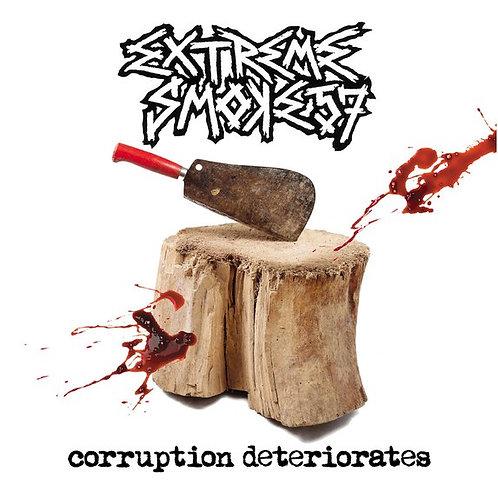 "Extreme Smoke 57 – Corruption Deteriorates 10"""
