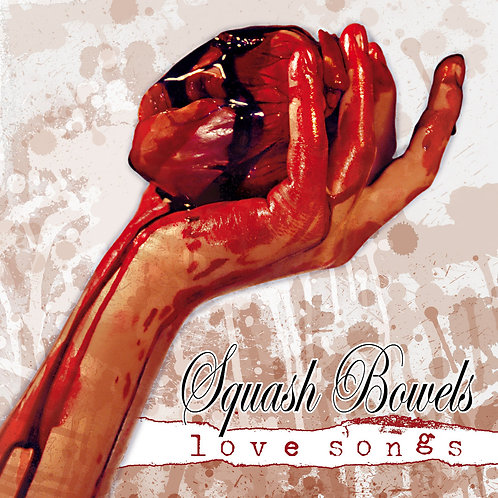 SQUASH BOWELS - Love Songs CD