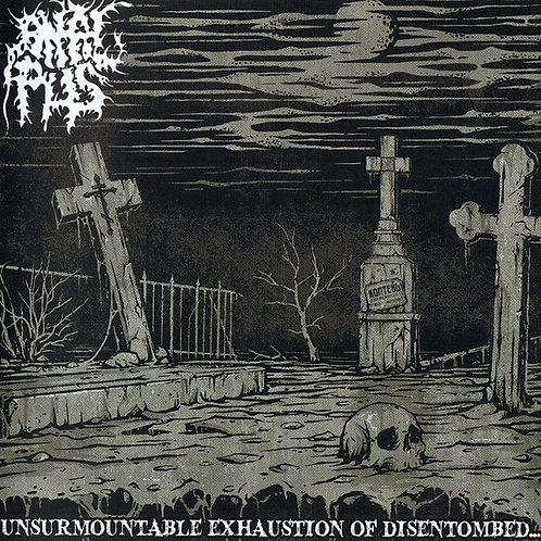Anal Pus ‎– Unsurmountable Exhaustion Of Disentombed... CD