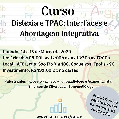 Dislexia e TPAC: interfaces e abordagem integrativa