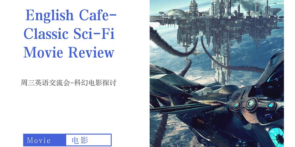 英语角 | English Cafe-Classic Sci-Fi Movie Review (1)