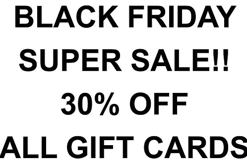 BLACK FRIDAY GIFT CARD SUPER SALE