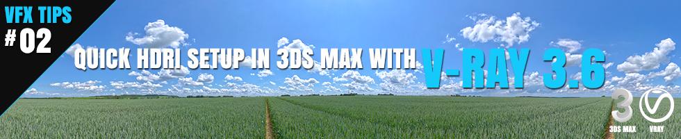 Quick HDRI Setup in 3ds Max with V-Ray 3.6  Ben Tate Tutorial VFX Tips #2 CG 3D Brokenverts.com