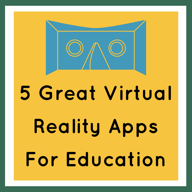5 Great Virtual Reality Apps For Education