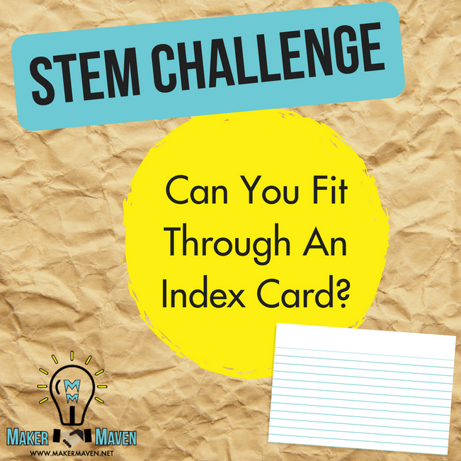 STEM Challenge - Can You Fit Through An Index Card?