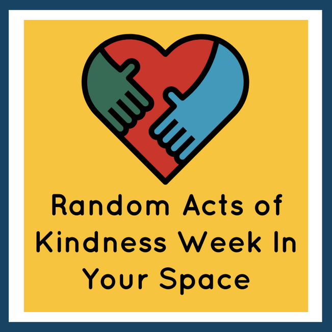 Random Acts of Kindness Week In Your Space