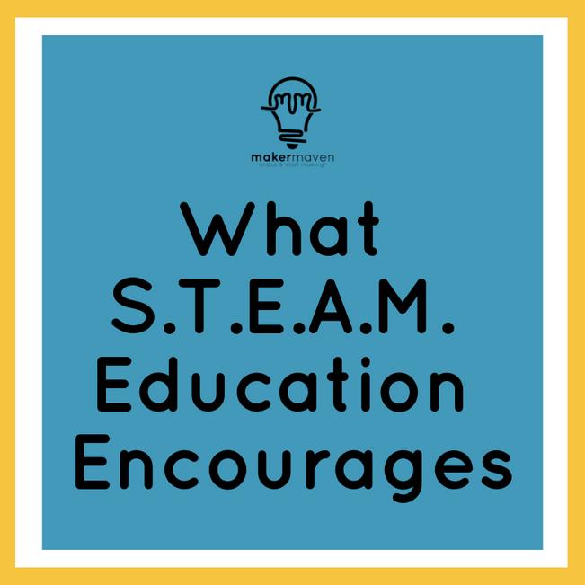 What S.T.E.A.M. Education Encourages