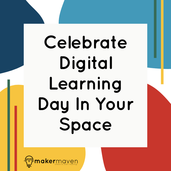 Celebrate Digital Learning Day In Your Space